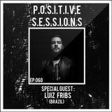 "AB+ presents. - P.O.S.I.T.I.V.E. SESSIONS - EPISODE.060 - Special Guest : ""LUIZ FRIBS"""