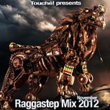 """ Touché! "" Raggastep Mix November 2012"