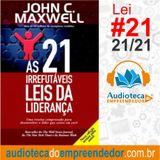 Nº21 A LEI DO LEGADO - As 21 Irrefutáveis Leis da Liderança - John C. Maxwell