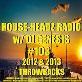 HOUSE-HEADZ RADIO #103 (2012 & 2013 THROWBACKS)