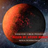 Anton Borin, Montw - Cosmos Vibes Podcast #40 (New 2020 Year Edition)