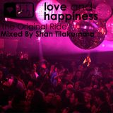 Love And Happiness Music - The Original Ride **** Mixed  By Shan Tilakumara ****