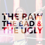 The Raw, The Bad, & The Ugly #116