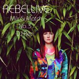 Mix 'n match No3: DJ Ren for Rebellive