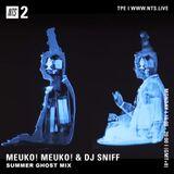 NTS Radio Summer Ghost Mix (Guest mix for Meuko! Meuko!)