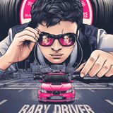 Baby Driver - Tribute 4