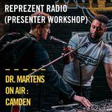 Reprezent Radio - Presenter Workshop | Dr. Martens On Air : Camden
