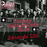 The Johnny Switchblade Show #139
