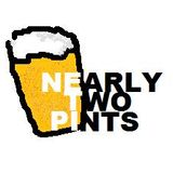 Nearly Two Pints - Ep. 3 - April 17, 2011