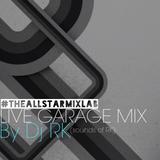 The Allstar Mix Lab Live (Session 3) Garage Mix By Dj RK