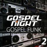 Gospel Funk - Mixtape 2 - Gospel Night