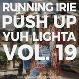 PUSH UP YUH LIGHTA VOL.19 - RUNNING IRIE SOUND