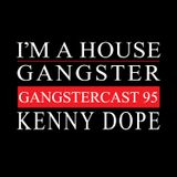 KENNY DOPE | GANGSTERCAST 95