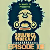 DJ Angel B! Presents: Soulfrica Vibecast (Episode XIII) Afro-Power