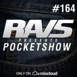RAvS presents POCKETSHOW #164