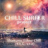 Chill Surfer - Shamanic Ethno Chill Episode Three (S.E.C. v.3) @ Psy Trident Open Air (07.04.2018)