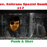 Rev. Coltrane Special Gumbo #17 - Punk & sh#t