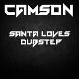 Camson - Santa Loves Dubstep...
