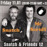 SNATCH PILLSRADIO S02E33 SNATCH & FRIENDS 12: MR SCRUFF
