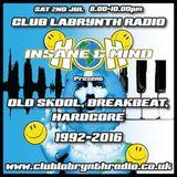 "Insane & Mind ""Live""  Club Labrynth Radio - Old Skool, Breakbeat, Hardcore 1992-2016 -  2nd Jul 2016"