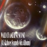 EugeneKha - Wall Of Ambient Sound 2011-2013 (Part 1)