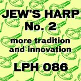 LPH 086 - Jew's Harp No. 2 - More Tradition and Innovation (1953-2011)