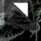 Dancing In podcast #34 w/ Ruiz Sierra | 3JAN17 | Season 6
