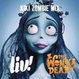LIV! The Wonka Dead | Kiki Zombie Mix