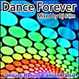 7 Hours Best Dance Hits Forever!!! (Return Edition Part 2) - Mixed by Dj S@n