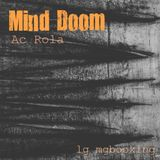 [Mind Doom] minimal house tech house 2 techno Mixed by Ac Rola lg mgbooking tel Aviv 2013