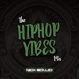 The Hiphop VIBES Mix - DJ Nick Scalici
