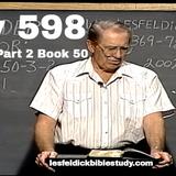 598 - Les Feldick Bible Study Lesson 3 - Part 2 - Book 50