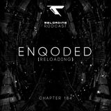 //Reloading-Podcast//-Chapt.184-Enqoded (Reloading)