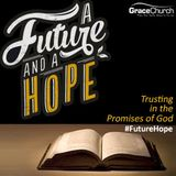 A Future and a Hope: Part 5: Present Suffering and Future Glory  (Thomas Bishop, Bognor Regis)