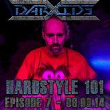 DarXide presents Hardstyle 101 - Episode 07