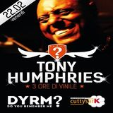 Tony Humphries @ DYRM? (at Cutty Sark), Pescara - 22.02.2013 (Friday night)