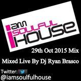 I AM Soulful House Mixed Live By Dj Ryan Brasco