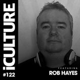 iCulture #122 - Special Guest - Rob Hayes