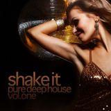 Shake it - Pure Deep House Vol. 1