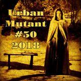 Urban Mutant 50 of 2018