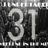 DJ UNDERTAKER WEEKEND IN THE MIX VOL.31