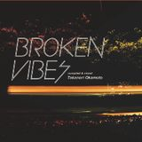 broken vibes