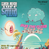 RUB THE FLEEB - FilthFace  TSD, Sept2017 Promo - Late Nite Tough Squid. Mixed By : Leigh Cusack