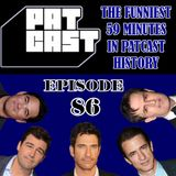 Episode 86 - The Funniest 59 Minutes in PatCast History