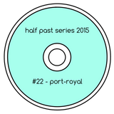 Half Past Mix #22: port-royal