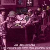 Jazz Cognoscenti Move To The Incessant Disco Rhythm  [Disco Blasphemy 017]