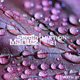Mixtion Podcast Presented By Sergio Marttez #21