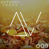 ANTHONY VEGAS MELODIC AND TECH HOUSE MIXTAPE 009