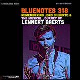 BLUENOTES 318 MEETS LENNERT BAERTS