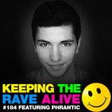 Keeping The Rave Alive Episode 184 featuring Phrantic